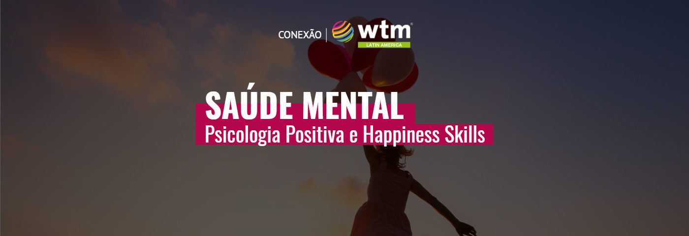 Saúde Mental: Psicologia Positiva e Happiness Skills