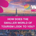 How does the smaller world of tourism look to you?