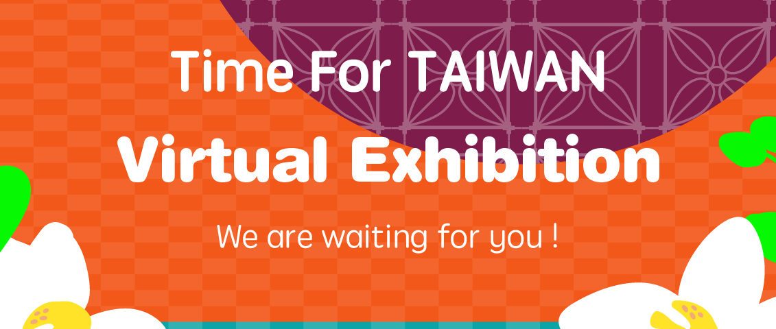 Time for Taiwan – Virtual Exhibition